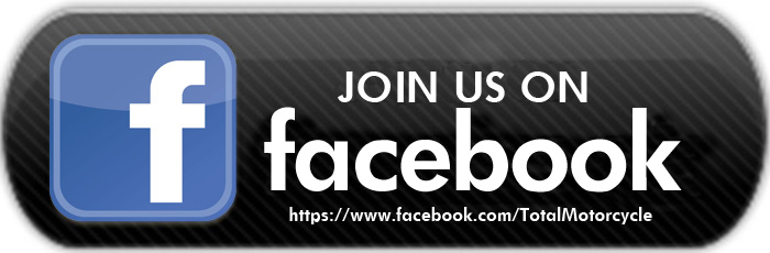 Don't be just a motorcycle fan, Be a Total Motorcycle fan, join us on Facebook!